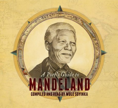 The cover art to A Poet's Guide to Mandeland, a collection of poems recited by Nobel laureate Wole Soyinka. Cover design by Sara Martinez.