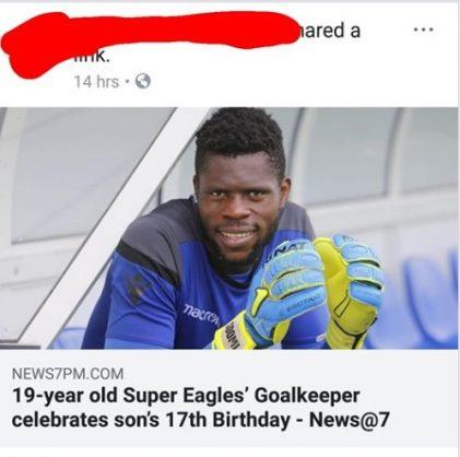 Meltdown after site writes Nigerian goalie, 19, 'celebrated son's 17th birthday'