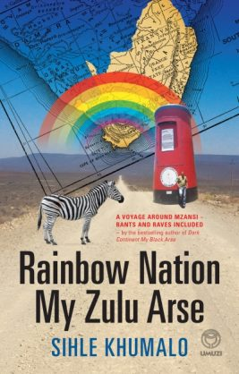 Review: 'Rainbow Nation, My Zulu Arse' by Sihle Khumalo