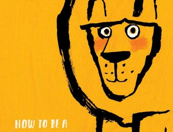 KIDS BOOK REVIEW: How to be a lion by Ed Vere